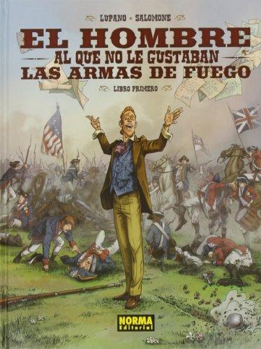 Descargar Libro El Hombre Al Que No Le Gustaban Las Armas De Fuego 1 Wilfried Lupano