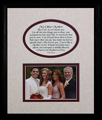 8x10 MY OTHER MOTHER Picture & Poetry Photo Gift Frame ~ Cream/Burgundy Mat with BLACK Frame ~ Heartfelt Keepsake Picture Frame for a Mother in Law, Stepmother for Christmas, Birthday or Wedding (Photo Law)