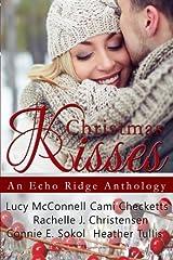 Christmas Kisses: An Echo Ridge Anthology (Echo Ridge Romance) (Volume 1)
