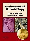 Environmental Microbiology, A. H. Varnam and M. G. Evans, 1874545782