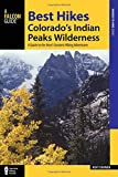 img - for Best Hikes Colorado's Indian Peaks Wilderness: A Guide to the Area's Greatest Hiking Adventures (Regional Hiking Series) book / textbook / text book