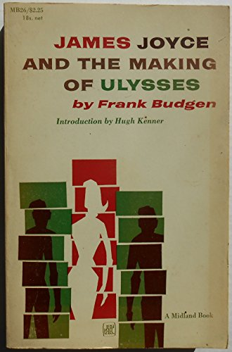 James Joyce and the Making of Ulysses (James Joyce And The Making Of Ulysses)