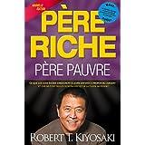 Père riche, père pauvre: Ce que les gens riches enseignent à leurs enfants à propos de l'argent - et que ne font pas les gens pauvres et de la classe moyenne! (Reussite Financiere)