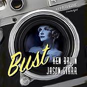 Bust: The Max and Angela Series, Book 1 | Ken Bruen, Jason Starr