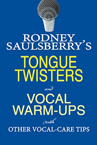 Twister Tip - Rodney Saulsberry's Tongue Twisters and Vocal Warm-Ups: With Other Vocal-Care Tips