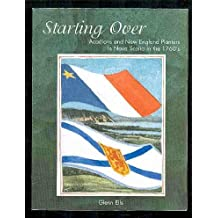 Starting Over : Acadians and New England Planters in Nova Scotia in the 1760's