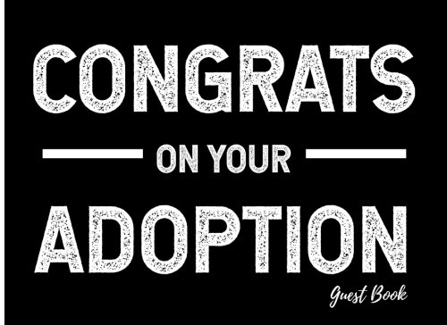 Congrats on Your Adoption: Guest Book (Blank Lined Guest Books) (Volume -