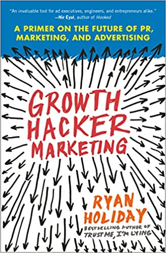 Growth Hacker Marketing: A Primer on the Future of PR