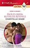 Proud Greek, Ruthless Revenge, Chantelle Shaw, 037352756X