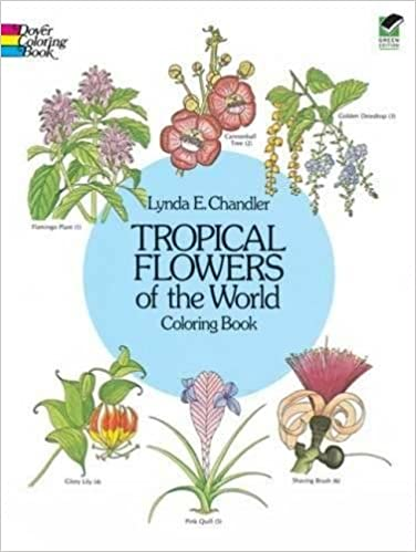 Tropical Flowers Of The World Coloring Book Lynda E Chandler 0800759242061 Amazon Books