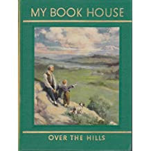 Over the Hills (My Book House, Vol. 5)