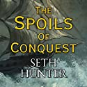 The Spoils of Conquest Audiobook by Seth Hunter Narrated by Terry Wale