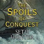 The Spoils of Conquest | Seth Hunter