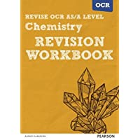 Revise OCR AS/A Level Chemistry Revision Workbook (REVISE OCR GCE Science 2015)