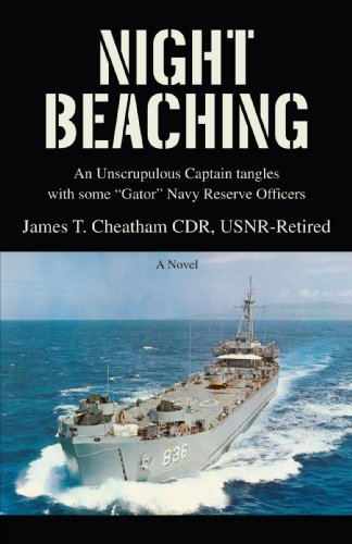 """Night Beaching: An Unscrupulous Captain tangles with some """"Gator"""" Navy Reserve Officers"""