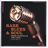 Rare Blues & Soul from Nashville the 1960s, Vol. 2