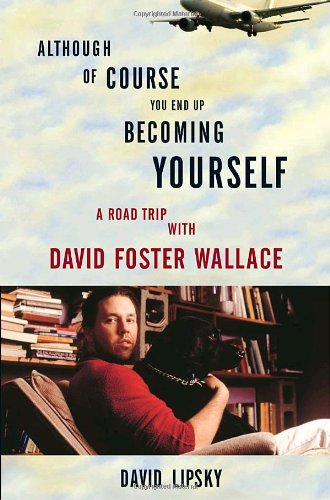 [PDF] Although Of Course You End Up Becoming Yourself: A Road Trip with David Foster Wallace Free Download | Publisher : Broadway | Category : Travel | ISBN 10 : 030759243X | ISBN 13 : 9780307592439