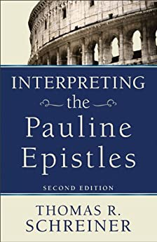Interpreting the Pauline Epistles by [Schreiner, Thomas R.]