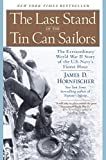 Book cover for The Last Stand of the Tin Can Sailors: The Extraordinary World War II Story of the U.S. Navy's Finest Hour