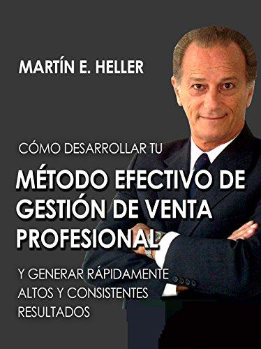 MÉTODO EFECTIVO DE GESTIÓN DE VENTA PROFESIONAL (Spanish Edition)