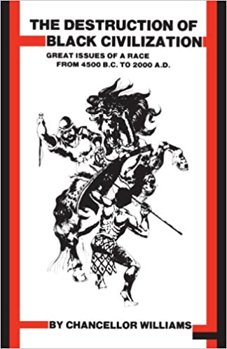 3b33d497ad91 Destruction of Black Civilization  Great Issues of a Race from 4500 B.C. to  2000 A.D. 3rd Revised ed. Edition