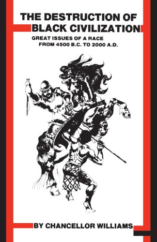Destruction of Black Civilization: Great Issues of a Race from 4500 B.C. to 2000 A.D. cover