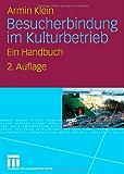 Besucherbindung im Kulturbetrieb: Ein Handbuch
