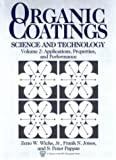 img - for Organic Coatings: Science and Technology, Volume 2: Applications, Properties, and Performance (S P E Monographs) by Zeno W. Wicks (1994-05-03) book / textbook / text book