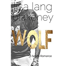 Wolf: A Sports Romance (The Nighthawk Series Book 2)