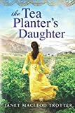The Tea Planter's Daughter (The India Tea)
