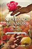 img - for Salvemos al amor (Spanish Edition) book / textbook / text book