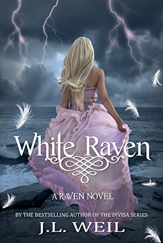 White Raven (The Raven Series Book 1) by [Weil, J.L.]