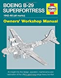 Boeing B-29 Superfortress Manual 1942-60 (all marks): An insight into the design, operation, maintenance and restoration of the USA's giant long-range heavy bomber (Owners' Workshop Manual)