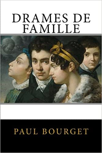 Drames de Famille (French Edition): Paul Bourget, Merry-Joseph Blondel: 9781979810753: Amazon.com: Books