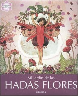 Mi jardin de las hadas Flores Los Amigos de Las Hadas Flores: Amazon.es: Barker, Cicely Mary: Libros