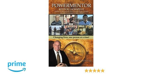 Powermentor Kevin M Lachapelle 9780595496662 Amazon Books