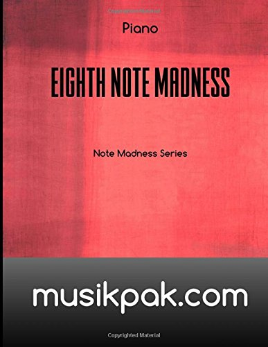 Eighth Note Madness - Piano (Note Madness Series) (Volume 2)