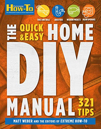 Book Cover: The Quick & Easy Home DIY Manual: 324 Tips: | Easy Instructions | Save Money | Be Your Own Contractor | 324 Home Repair Guides