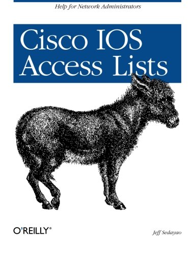 Cisco IOS Access Lists: Help for Network Administrators