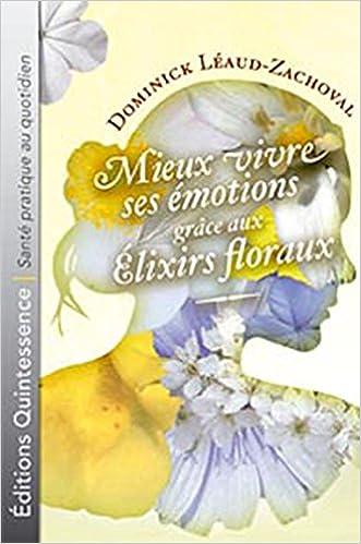 Téléchargement gratuit d'ebooks pour mobiles Mieux vivre émotions grâce élixirs floraux 2913281796 en français PDF ePub iBook