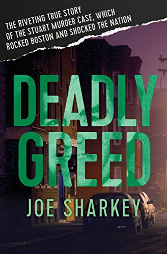 Deadly Greed: The Riveting True Story of the Stuart Murder Case, Which Rocked Boston and Shocked the Nation cover