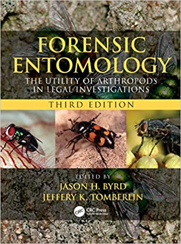 Forensic Entomology The Utility Of Arthropods In Legal Investigations Third Edition 9780815350163 Medicine Health Science Books Amazon Com