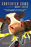 Contented Cows Moove Faster, Bill Catlette and Richard Hadden, 0978816048