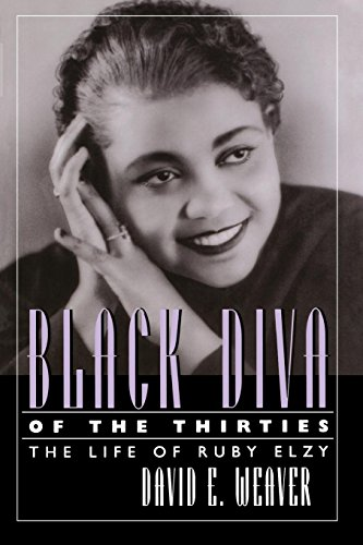 Search : Black Diva of the Thirties: The Life of Ruby Elzy (Willie Morris Books in Memoir and Biography)