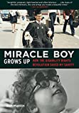 img - for Miracle Boy Grows Up: How the Disability Rights Revolution Saved My Sanity book / textbook / text book
