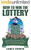 Win the Lottery: Learn the Secrets that Turn this Game of Luck into a Game of Skill (Lottery, Lottery in Apps for Android, Lottery Winning Systems, Lottery ... Master Guide, Lottery Rose, Lottery System)