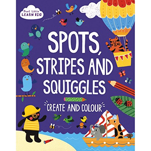 Squiggle Stripe - Start Little Learn Big Spots, Stripes and Squiggles: Create and Colour