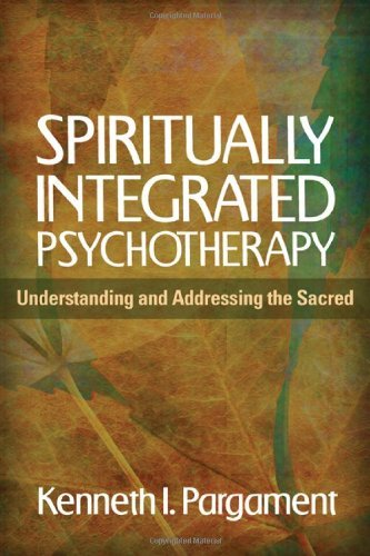 Spiritually Integrated Psychotherapy: Understanding and Addressing the Sacred by Kenneth I. Pargament (2011-08-19)