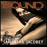 Bound: A New Life, Book 2 | Samantha Jacobey