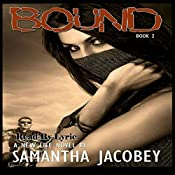Bound: A New Life Series, Volume 2 | Samantha Jacobey